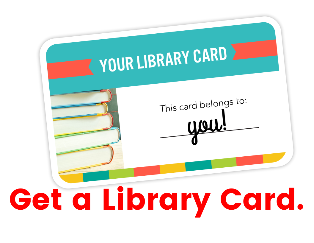 LINK TO GET A LIBRARY CARD