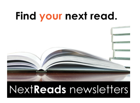 FIND YOUR NEXT READ.  NEXTREADS NEWSLETTERS